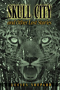 Skull City – Lucius Shepard