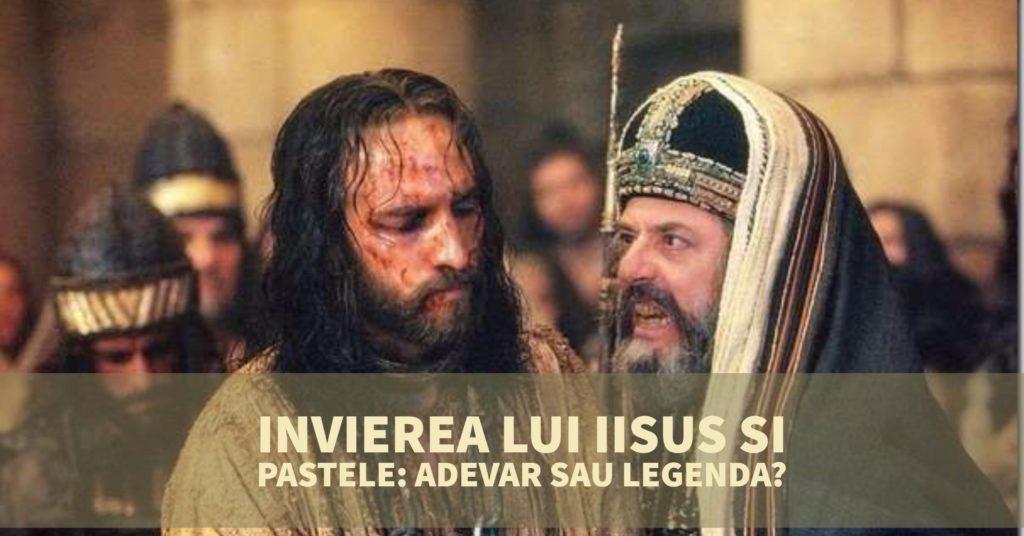 Invierea lui Iisus si Pastele adevar si legenda