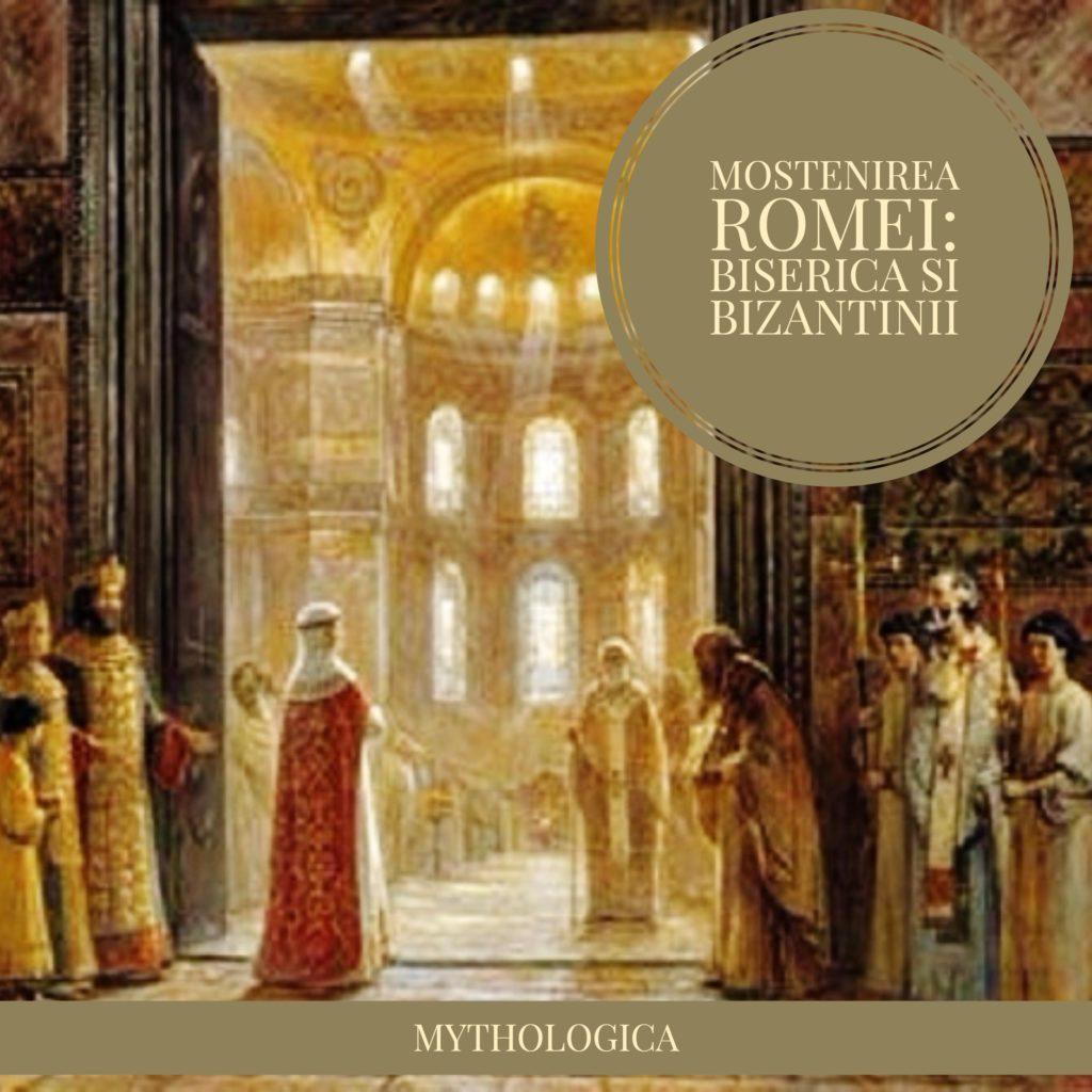 Mostenirea Romei Biserica si Bizantinii