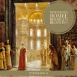 Mostenirea Romei: Biserica si Bizantinii