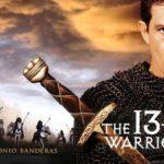 Recomandarea saptamanii: Al 13-lea razboinic