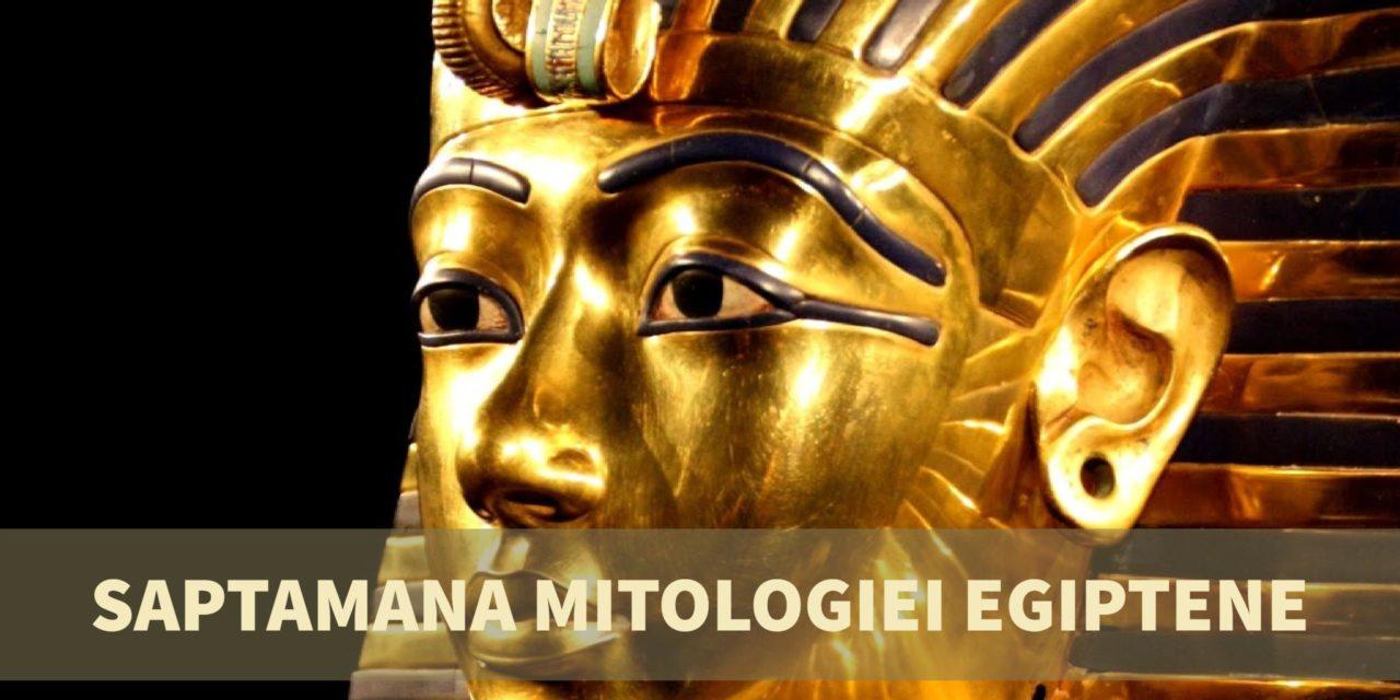 Saptamana Mitologiei Egiptene