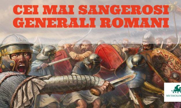 Cei mai sangerosi generali romani din istorie