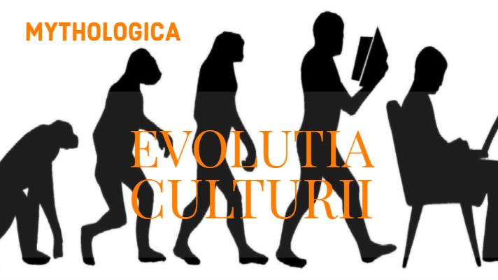 evolutia culturii