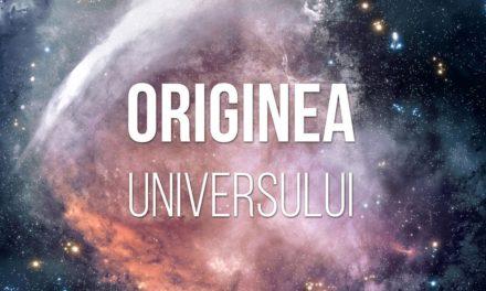 Originea si evolutia universului