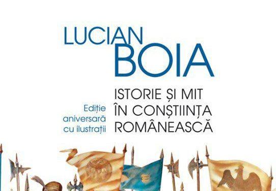 """Carte-eveniment: """"Istorie si mit in constiinta romaneasca"""" de Lucian Boia"""