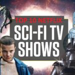 Top 10 cele mai bune seriale SF pe Netflix