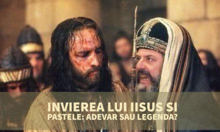Invierea lui Iisus si Pastele: adevar sau legenda?